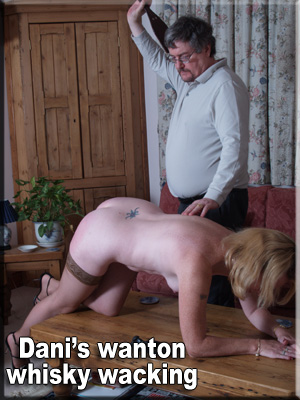 Dani's wanton whisky wacking